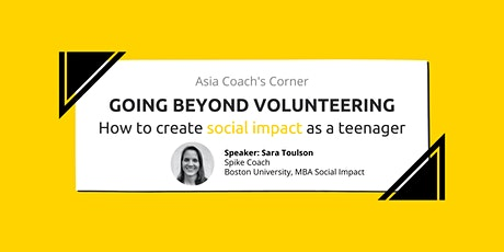 Going Beyond Volunteering - How to Create Social Impact as A Teenager tickets