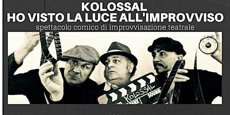 KOLOSSAL -Ho visto la luce all 'improvviso biglietti