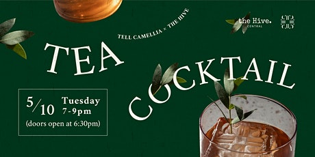 Tell Camellia x the Hive Tea Cocktail Workshop tickets