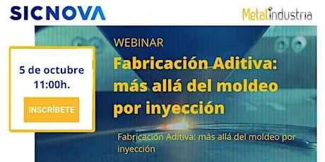 Fabricación Aditiva: más allá del moldeo por inyección entradas