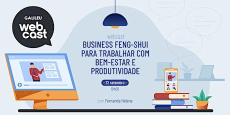 Webcast: Business Feng-Shui para trabalhar com Bem-estar e Produtividade ingressos