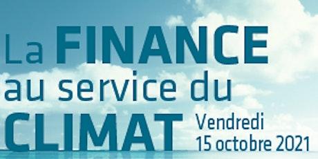 """Colloque  """"La finance au service du climat"""" billets"""