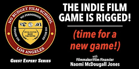 The Indie Film Game is Rigged (Time for a new game!) tickets
