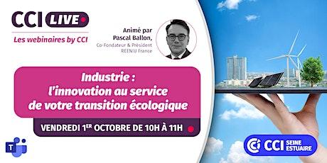 Webinaire: Industrie,l'innovation au service de votre transition écologique tickets