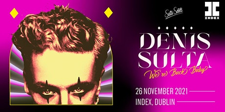 Index: Denis Sulta 'We're Back Baby Tour' tickets