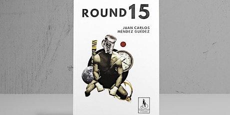 PRESENTACIÓN: Round 15, Juan Carlos Méndez Guédez entradas