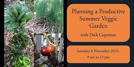 Planning a Productive Summer Veggie Garden with Dick Copeman tickets