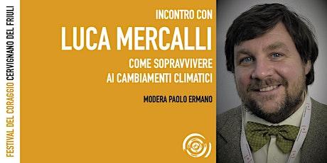 Luca Mercalli al Festival del Coraggio biglietti