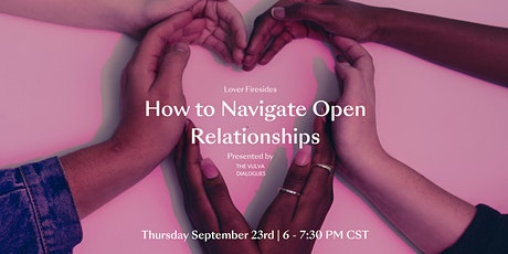 Lover Fireside: How to Navigate Open Relationships tickets