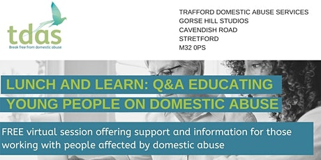 Lunch and Learn: Q&A Working with Young People around Domestic Abuse tickets