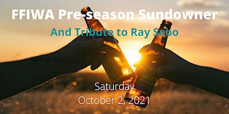 FFIWA Preseason Sundowner and  Ray Sebo Tribute tickets