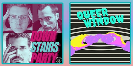 Downstairs Party + Queer Window tickets