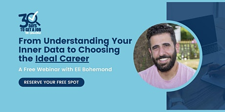 Understanding Your Inner Data to Select an Ideal Career - with Eli Bohemon tickets