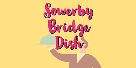 'Sowerby Bridge Dish' poll and award ceremony tickets