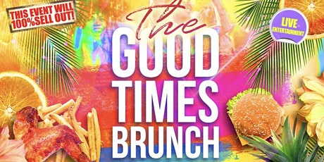 THE GOOD TIMES BRUNCH - Shoreditch's Ultimate Brunch Party tickets