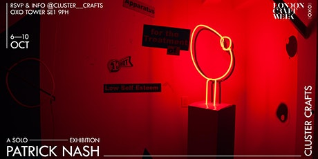 Cluster Crafts presents Solo Exhibition by Patrick Nash tickets