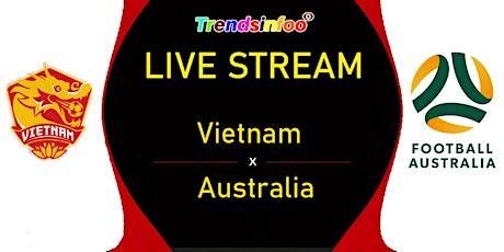 StrEams@!.World Cup Qualifier Australia v Vietnam LIVE BROADCAST 2021 tickets
