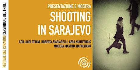 Shooting in Sarajevo al Festival del Coraggio biglietti