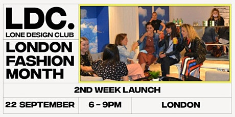 Lone Design Club 2nd Launch Party | London Fashion Month Pop Up tickets