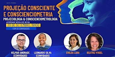 Neociências: Projeção Consciente e Conscienciometria (IIPC & CONSCIUS)