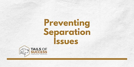 Tails of Success - Preventing Separation Issues tickets