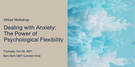 Dealing  With Anxiety: The Power of Psychological Flexibility tickets