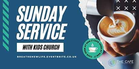11:00am Service (Plus CAFE RE-OPENING!) tickets