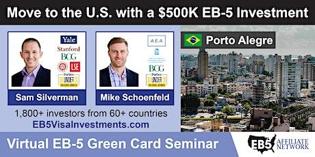 Porto Alegre EB-5 American Green Card Virtual Seminar entradas