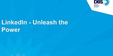 LinkedIn - Unleash the Power Tickets
