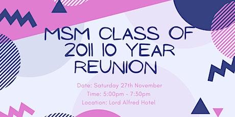 MSM  Class of 2011 10 Year Reunion tickets