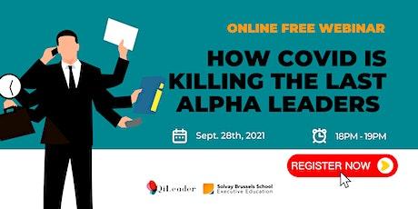 WEBINAR : How Covid is killing the last alpha leaders biglietti