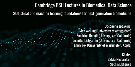 Cambridge BSU Lecture in Biomedical Data Science - Prof Max Welling tickets