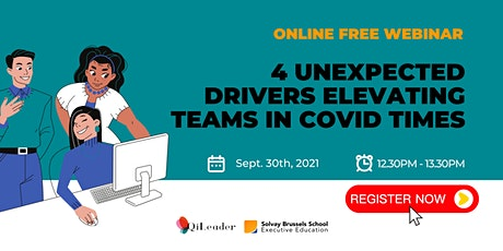 WEBINAR : 4 unexpected drivers elevating teams in covid times and after tickets