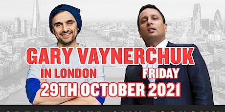 Gary Vaynerchuk in London, Friday 29th October 2021 tickets