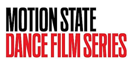 Motion State Dance Film Series: Season 4 Launch! tickets
