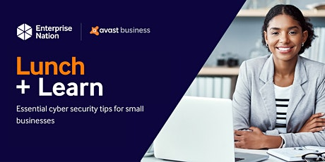 Lunch and Learn: Essential cyber security tips for small businesses tickets