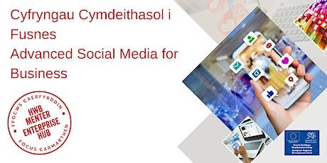 Cyfryngau Cymdeithasol i Fusnes    Advanced Social Media for Business tickets