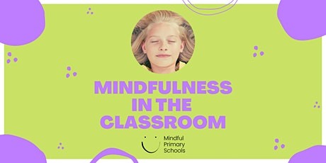 FREE PD - Mindfulness in the Classroom (Afternoon Webinar) tickets