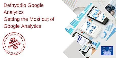 Defnyddio Google Analytics | Getting the most out of Google Analytics tickets