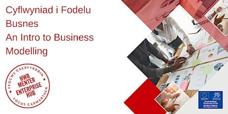 Cyflwyniad i Fodelu Busnes | An Intro to Business Modelling tickets
