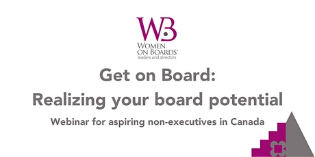 Women on Boards, Get on Board: Realising Your Board Potential, Canada tickets
