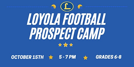 Loyola Football Prospect Camp tickets