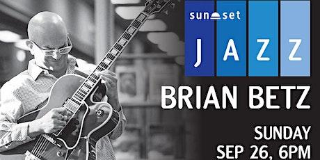 SunSet Jazz : Brian Betz Quartet feat. Behn Gillece tickets