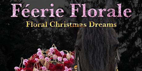 Féerie Florale, Floral Christmas dreams tickets