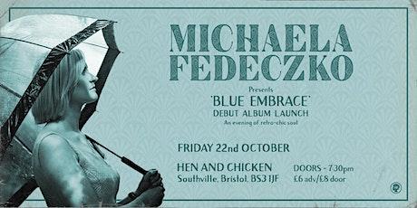Michaela Fedeczko (full band) Debut Album Launch tickets