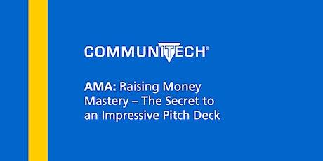 AMA: Raising Money Mastery – The Secret to an Impressive Pitch Deck tickets