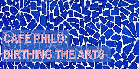 Café Philo: Birthing the Arts tickets