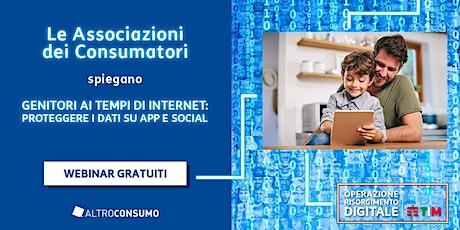 ALTROCONSUMO - Come proteggere i tuoi dati online su Web, App, Social biglietti