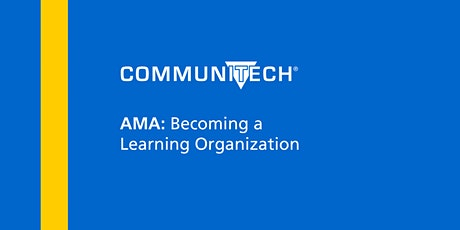 AMA: Becoming a Learning Organization tickets