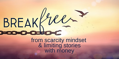Workshop: Break Free from Scarcity Mindset & Limiting Stories with Money tickets